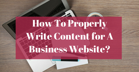How To Properly Write Content for A Business Website-