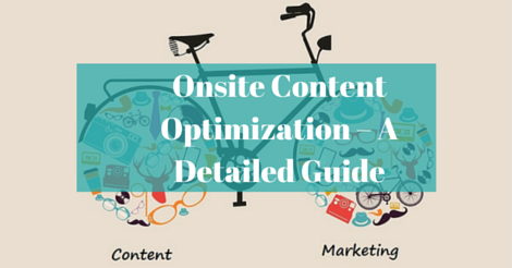 Onsite Content Optimization – A Detailed Guide