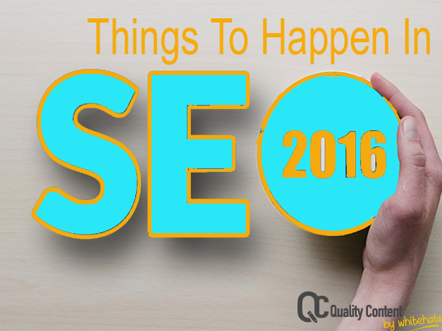 SEO Things To Happen In 2016-content writing services in DubaiQualityContent